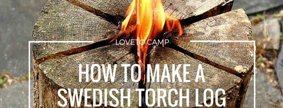 HOW TO MAKE A SWEDISH TORCH LOG